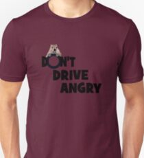 """""""Don't Drive Angry"""" T-Shirt"""