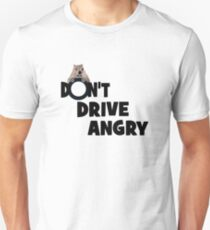 """Don't Drive Angry"" T-Shirt"