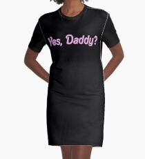 YES, DADDY SHIRT Graphic T-Shirt Dress