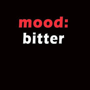 mood - bitter by TaniaDonald