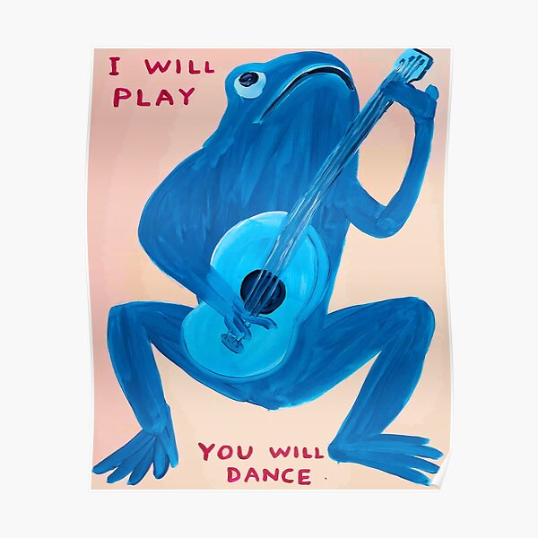 David Shrigley Ich werde spielen Poster
