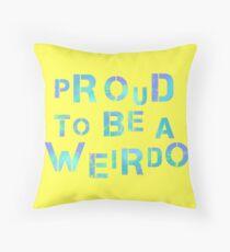 proud to be a weirdo Throw Pillow