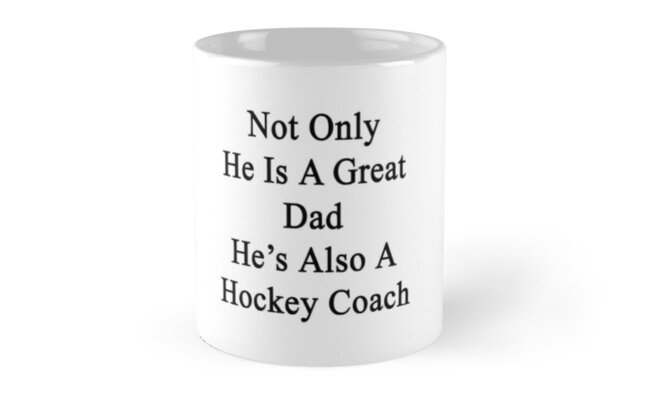 Not Only He Is A Great Dad He's Also A Hockey Coach  by supernova23
