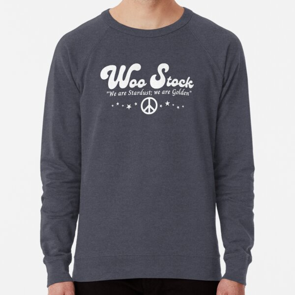 Woo Stock We Are Stardust, We Are Golden white font Lightweight Sweatshirt