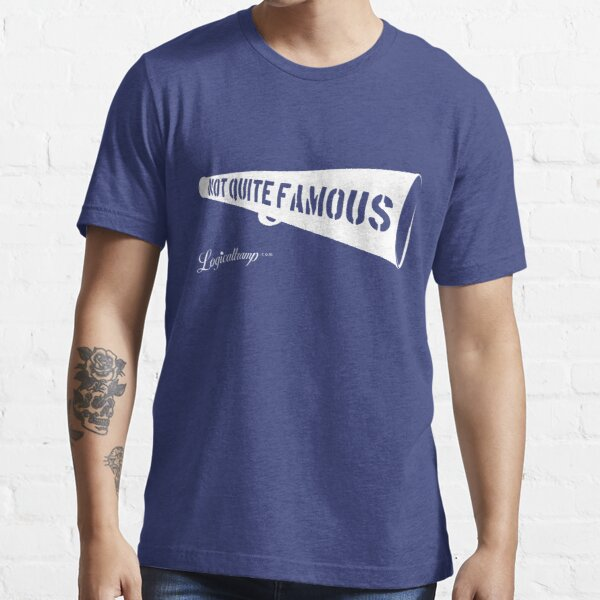 Not Quite Famous Essential T-Shirt