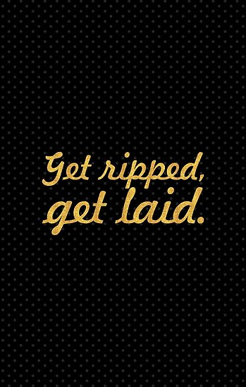 Get repped get laid... Inspirational Quote by Powerofwordss