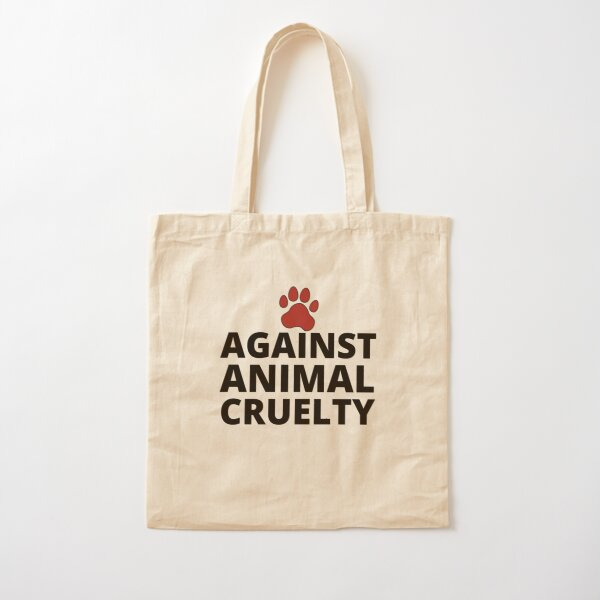 Against Animal Cruelty Cotton Tote Bag