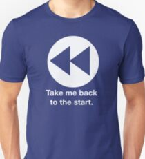 Take Me Back to the Start Unisex T-Shirt