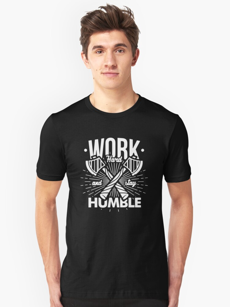 WORK HARD n STAY HUMBLE Unisex T-Shirt Front
