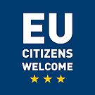 EU CITIZENS WELCOME... by Mancinism