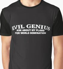 Evil Genius Ask About My Plans For World Domination  Graphic T-Shirt