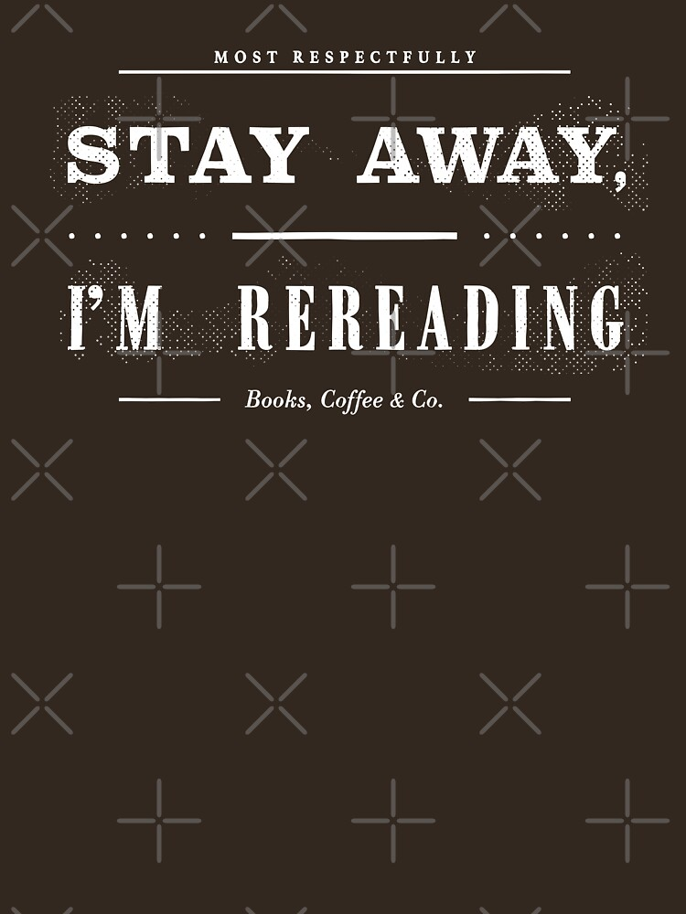 Stay Away, I Am Rereading (Chocolate Edition) by geek-updated