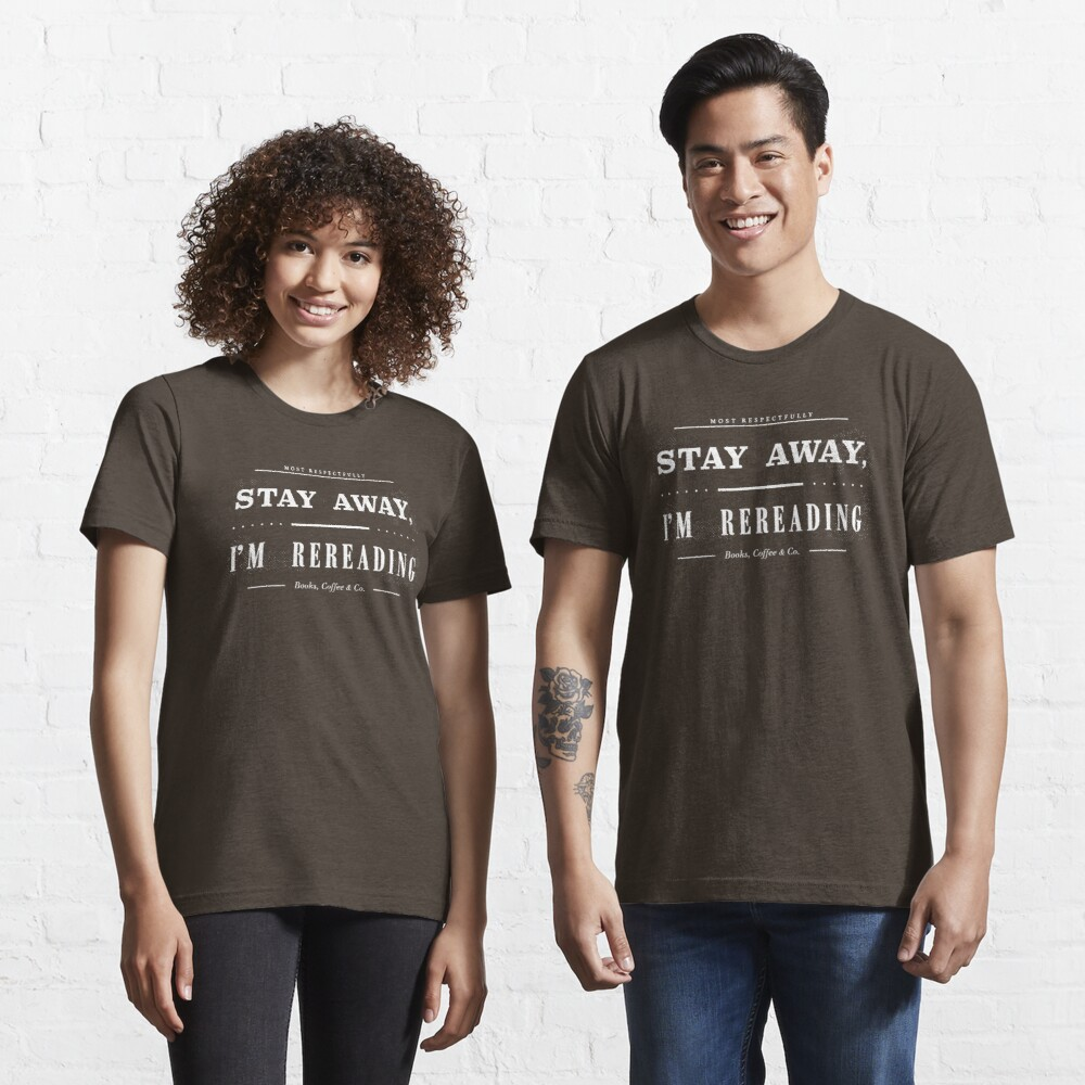 Stay Away, I Am Rereading (Chocolate Edition) Essential T-Shirt