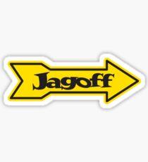 DONT BE A JAGOFF Sticker