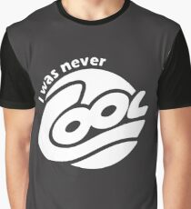 I Was Never Cool Graphic T-Shirt