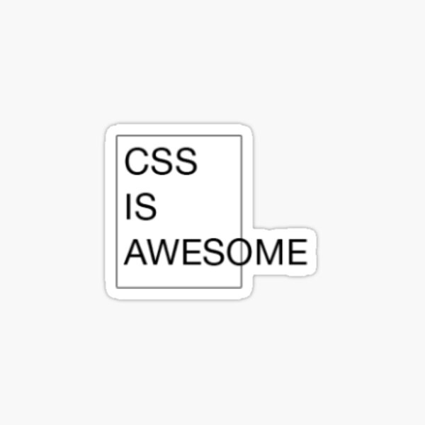 small css is awesome sticker Sticker