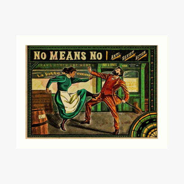 No Means No - Me Too Anti sexist Action Art Print