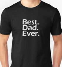 Best. Dad. Ever. Funny Father's Day Holiday or Gift Unisex T-Shirt T-Shirt