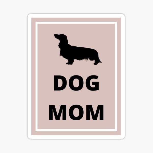 Dog mom   Dachshund mom Sticker