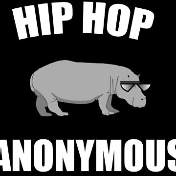 Hip Hop Anonymous  by movie-shirts