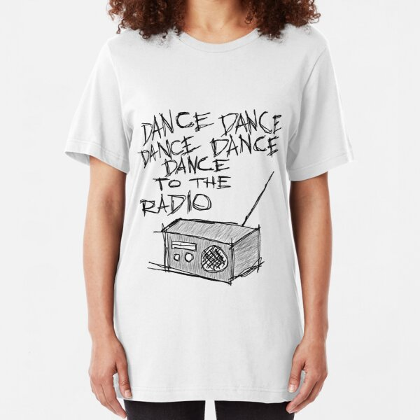 Dance to the radio Slim Fit T-Shirt