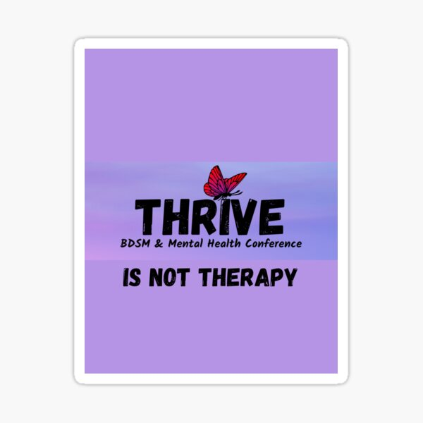 THRIVE is not therapy! Sticker