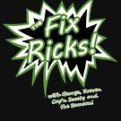The Fix Ricks! by chancel