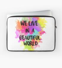 We Live in a Beautiful World Watercolor Laptop Sleeve