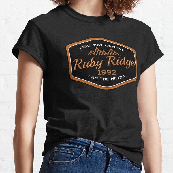 Ruby Ridge 1992. I Will Not Comply. Classic T-Shirt