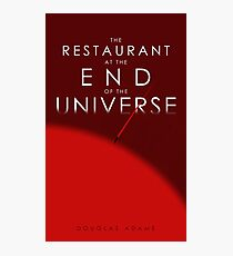 The Restaurant At The End Of The Universe Photographic Print