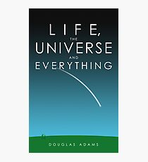 Life, The Universe and Everything Fotodruck
