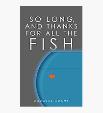 So Long, And Thanks For All The Fish Photographic Print
