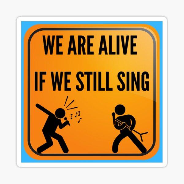 WE STILL SING Sticker