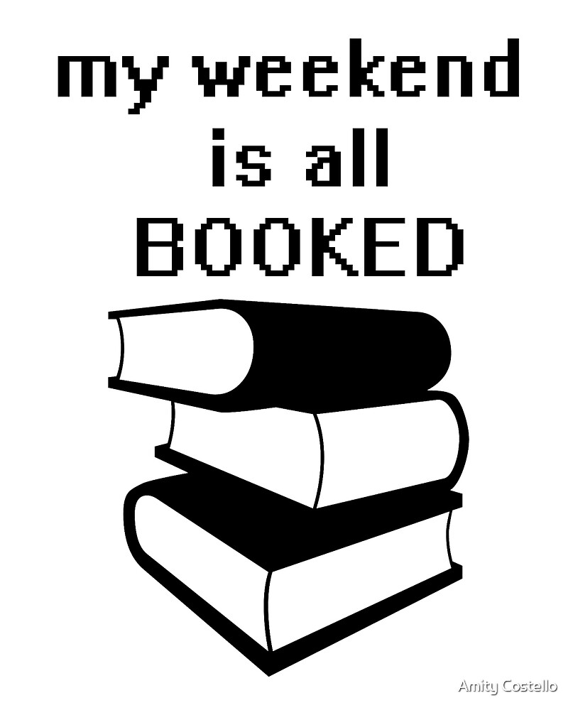 My weekend is all booked by Amity Costello