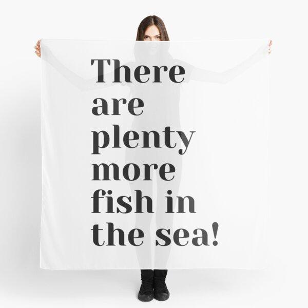 There are plenty more fish in the sea Scarf