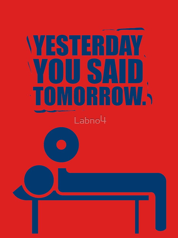 Yesterday You Said Tomorrow Gym Motivational Quotes Womens
