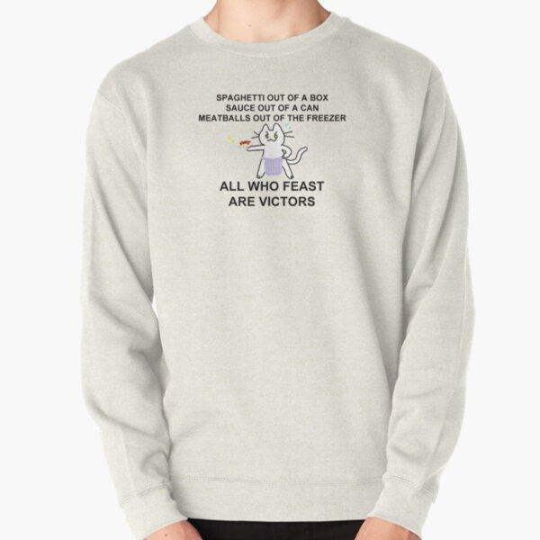 all who feast are victors Pullover Sweatshirt