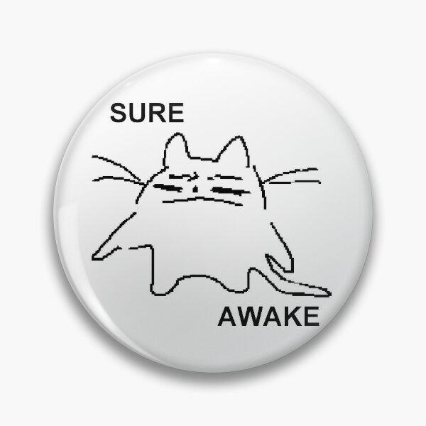 sure. awake Pin