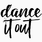 Dance It Out by wonderkay