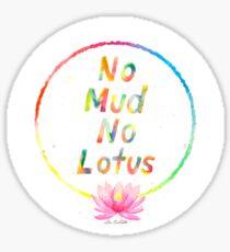 No Mud No Lotus Sticker