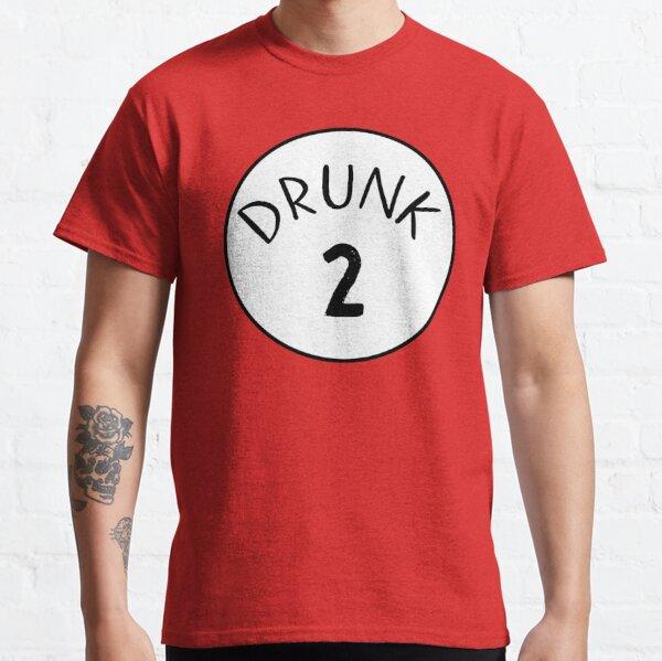 Drunk 2 Classic T-Shirt