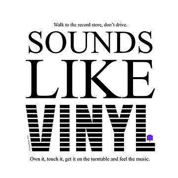 Sounds Like Vinyl by artytypes