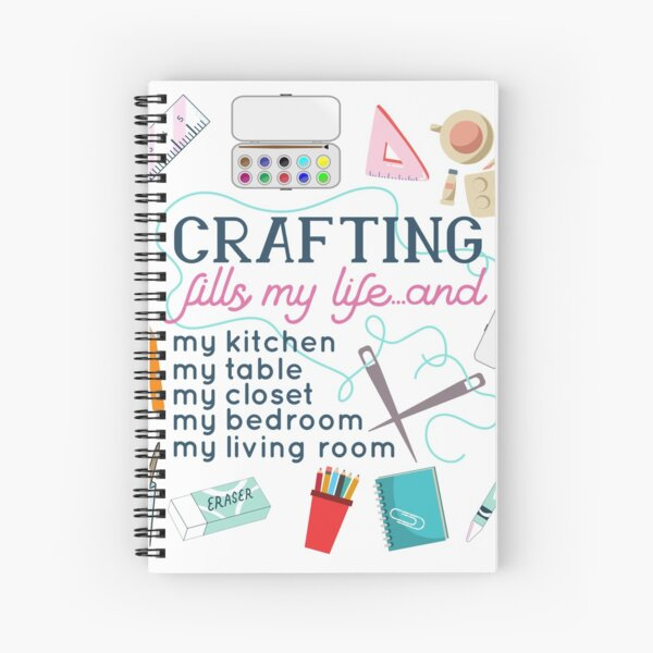 A Crafty Crafting Crafter's Life Spiral Notebook
