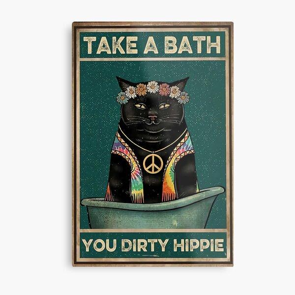 take a bath you dirty hippie Metal Print