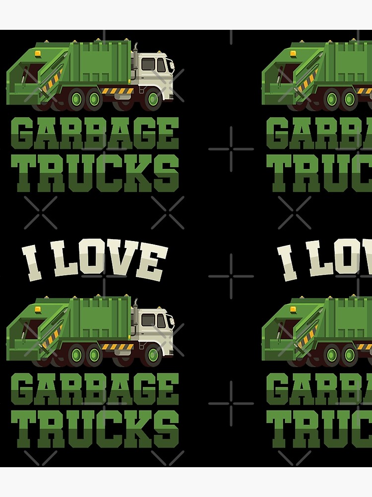 I Love Garbage Trucks by apathdigo