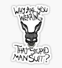 Why are you wearing that stupid man suit? Sticker
