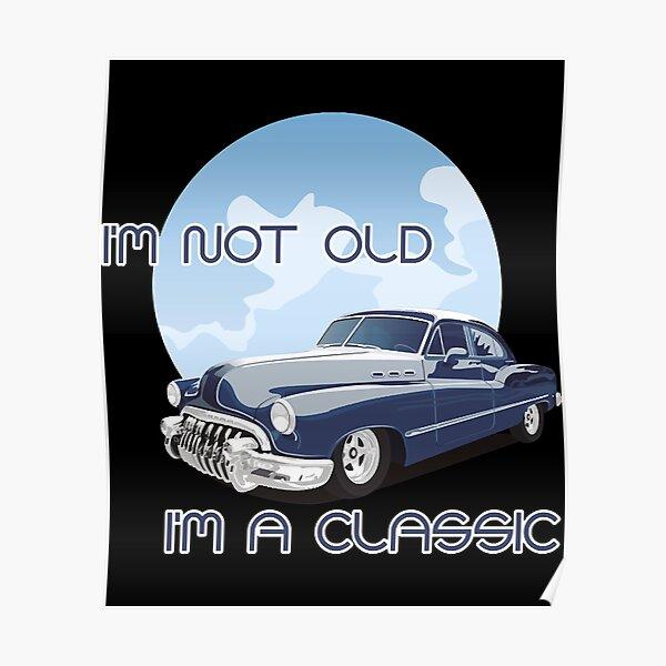 Ich bin nicht alt, ich bin ein Klassiker - Brainbubbles Poster
