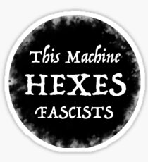 This Machine Hexes Fascists Sticker