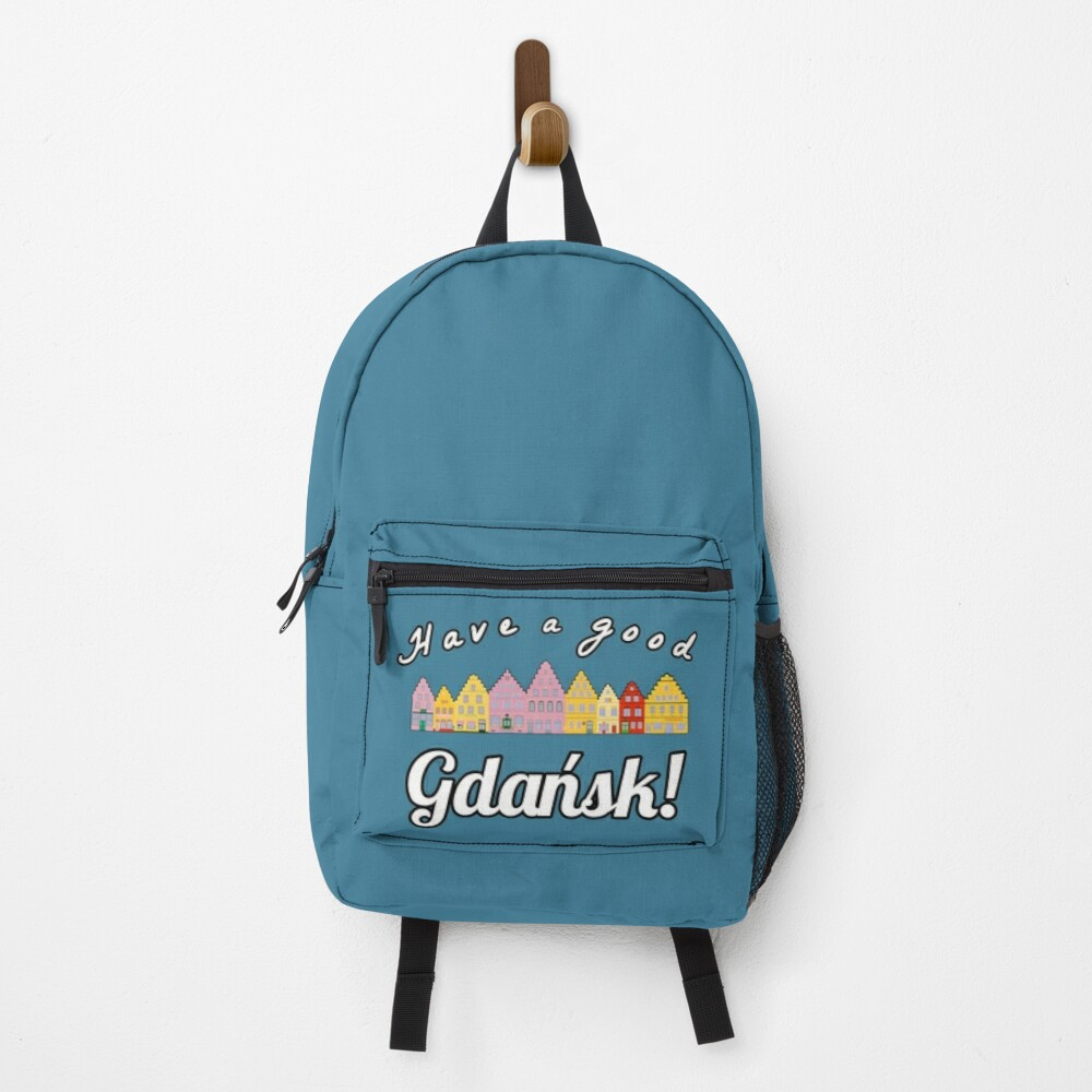 Have a good Gdańsk! Great way to show your love to Gdańsk. Be prepered for your trip and have a good Gdańsk!  Backpack