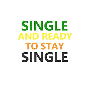 Single and Ready to Stay Single by Eroraf
